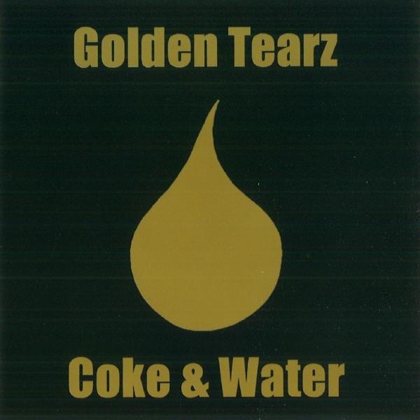 Golden Tearz - Coke & Water
