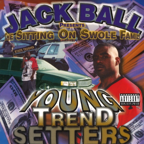 Jack Ball - presents... The Sitting On Swole Family: Young Trend Setters