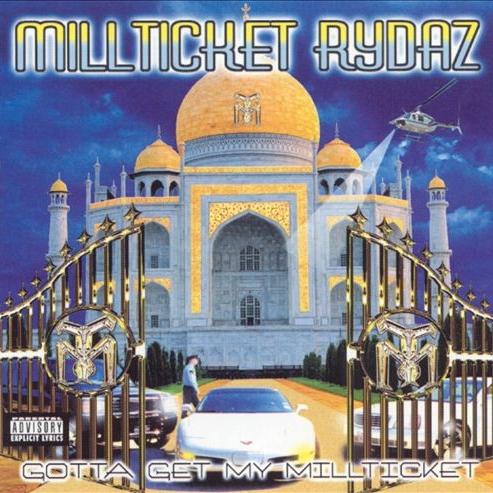 Millticket Rydaz - Gotta Get My Millticket