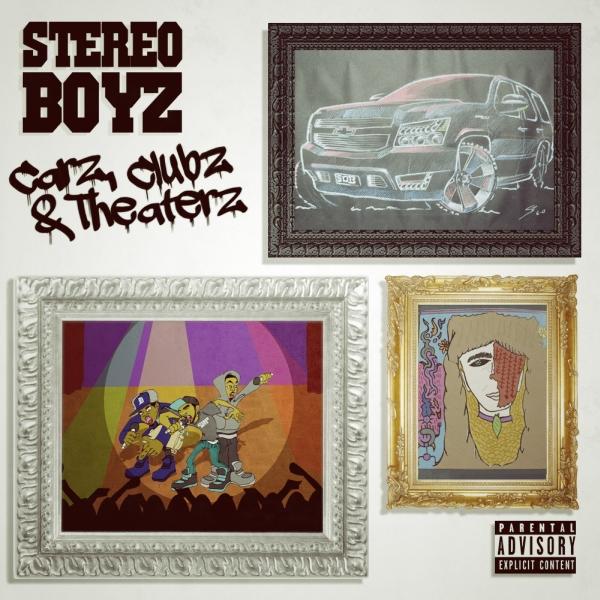 Stereo Boyz - Carz, Clubz & Theaterz