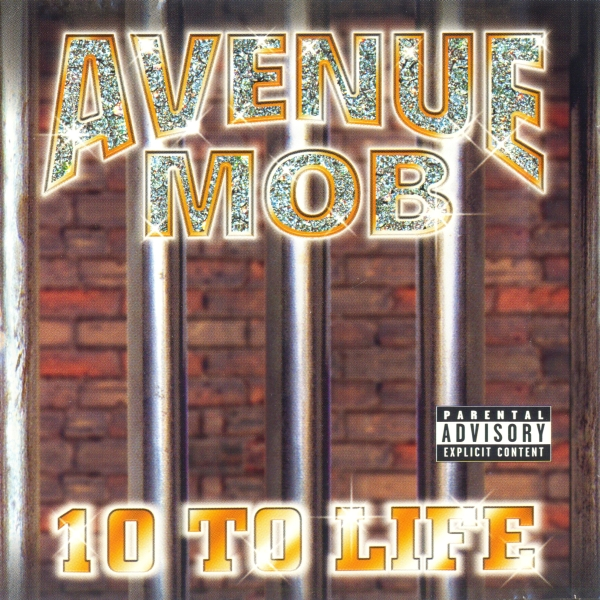 Avenue Mob 10 To Life
