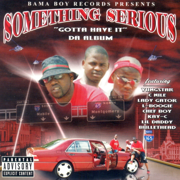 Bama Boy Records - presents...Something Serious - Gotta Have It
