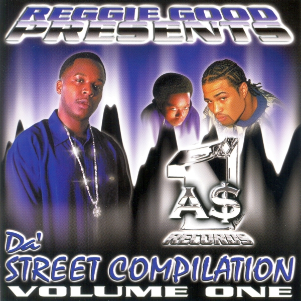 Reggie Good - presents: Da' Street Compilation Volume 1