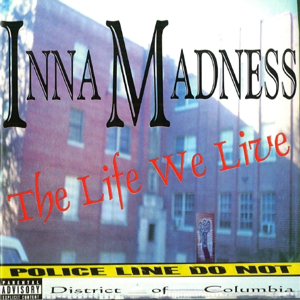Inna Madness - The Life We Live