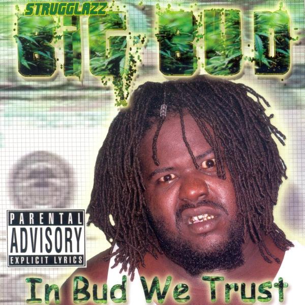 Big Bud - In Bud We Trust