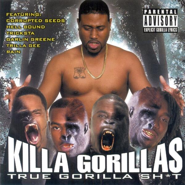 Killa Gorillas - True Gorilla Sh*t