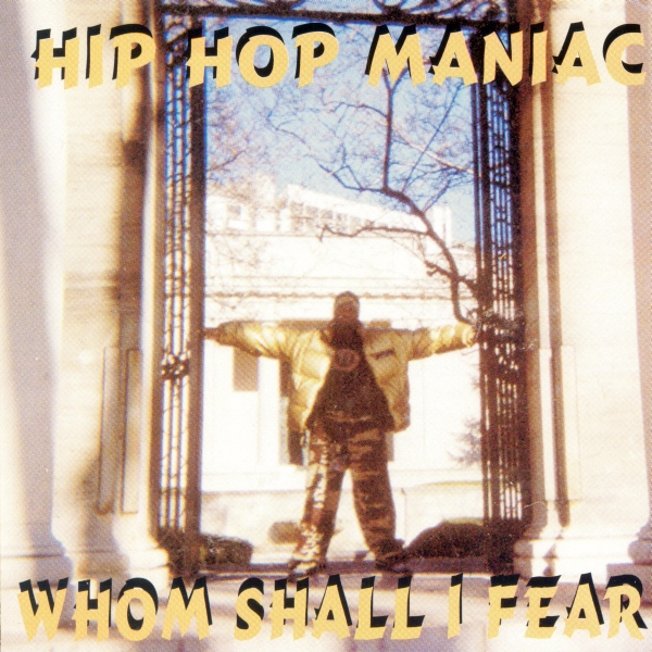 Hip Hop Maniac - Whom Shall I Fear
