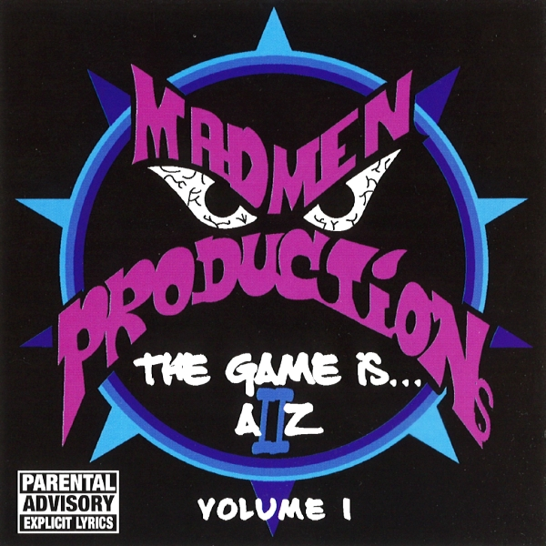 Madmen Productions - The Game Is... A II Z (Volume 1)