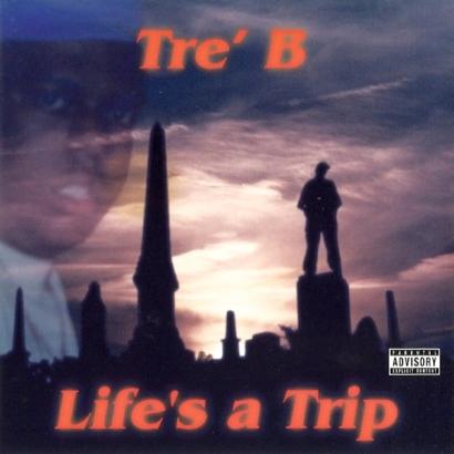Tre' B – Life's A Trip