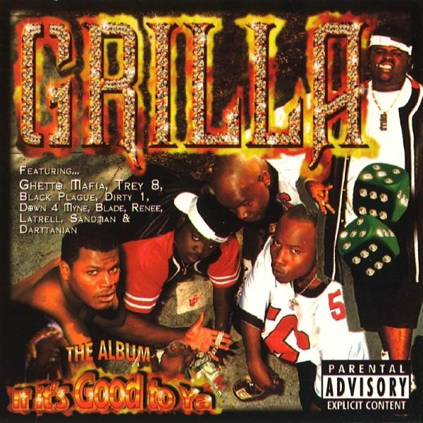 Grilla - If It's Good To Ya!