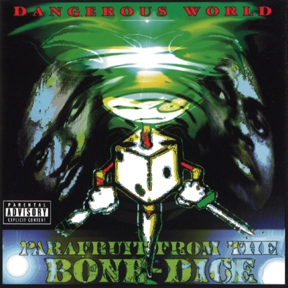 Parafruit From The Bone-Dice – Dangerous World