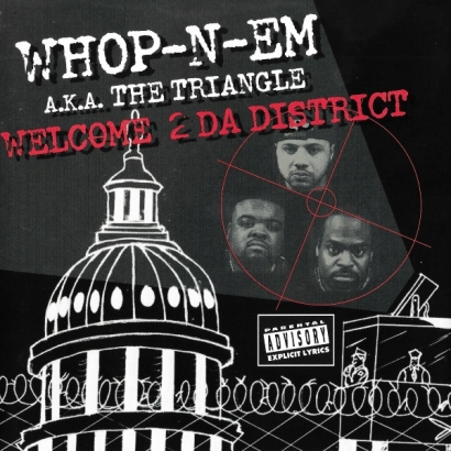 Whop-N-Em a.k.a. The Triangle – Welcome 2 Da District