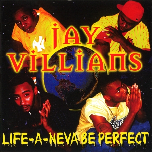 Jay Villians - Life A Neva Be Perfect