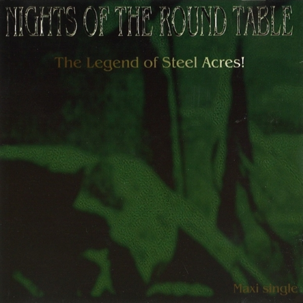 Nights Of The Round Table - The Legend Of Steel Acres!