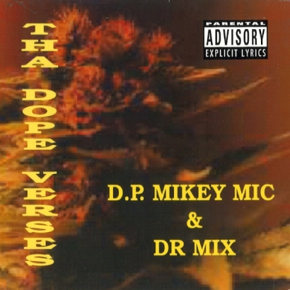 D.P. Mikey Mic & Dr Mix – Tha Dope Verses